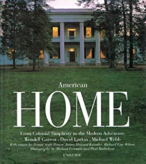 American Home From Colonial Simplicity to the Modern House: Garrett, Wendell; David Larkin; Michael...