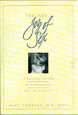 The New Joy of Sex A Gourmet: Comfort, Alex, M.D.,