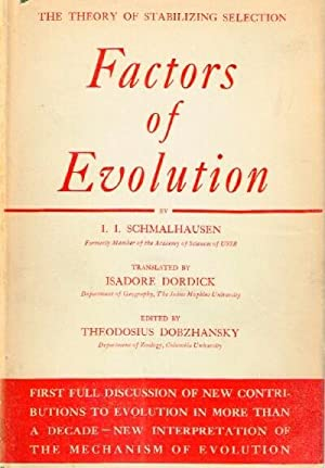 Factors of Evolution The Theory of Stabilizing Selection: Schmalhausen, I. I.