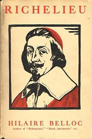 Richelieu A Study: Belloc, Hilaire