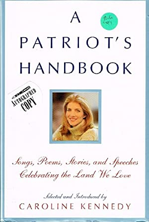 A Patriot's Handbook Songs, Poems, Stories, and: Kennedy, Caroline (ed)