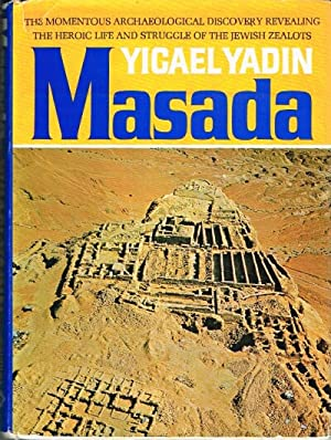 Masada Herod's Fortress and the Zealots' Last: Yadin, Yigael