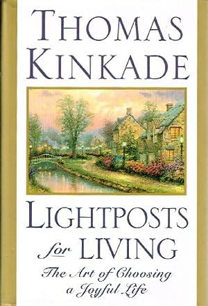 Lightposts for Living The Art of Choosing: Kinkade, Thomas