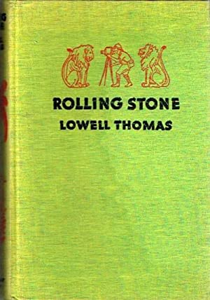 Rolling Stone: The Life and Adventure of: Thomas, Lowell