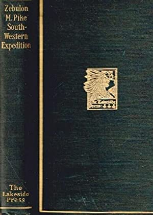 The Southwestern Expedition of Zebulon M. Pike: Pike, Zebulon M.; Milo Milton Quaife (ed)
