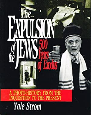The Expulsion of the Jews 500 Years of Exodus: Strom, Yale