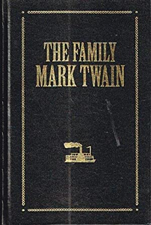 THE FAMILY MARK TWAIN: Twain, Mark