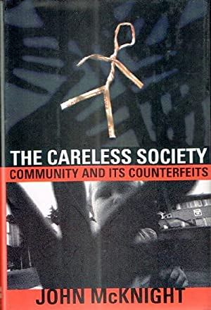 The Careless Society Community and Its Counterfeits: McKnight, John