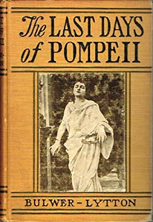 The Last Days of Pompeii A Complete: Bulwer-Lytton, Sir Edward