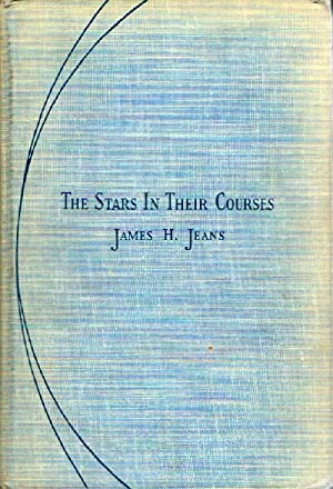 The Stars in Their Courses: Jeans, James H.