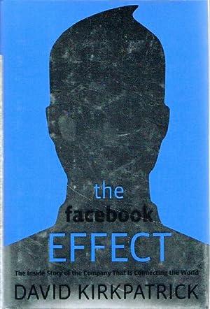 The Facebook Effect The Inside Story of: Kirkpatrick, David