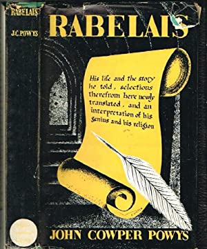 Rabelais: His Life, the Story told by Him, Selections Therefrom Here Newly Translated, and an Int...