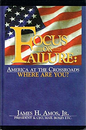 Focus or Failure: America at the Crossroads