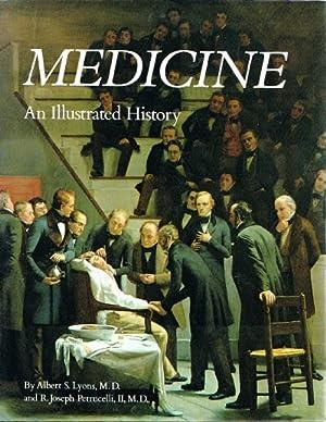 Medicine: An Illustrated History: Lyons, Albert S.; Petrucelli, Joseph R.