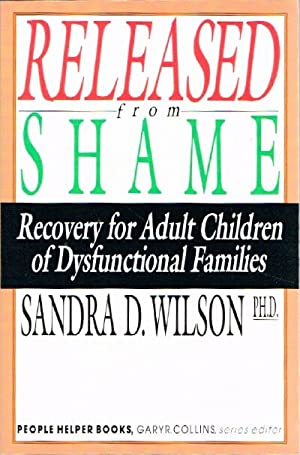 Released From Shame: Recovery for Adult Children of Dysfuntional Families