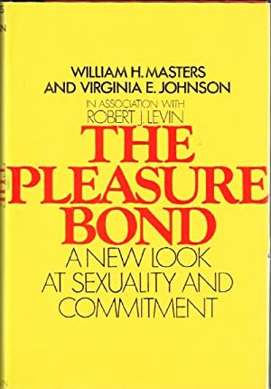 The Pleasure Bond: A New Look at: Masters, William H.;