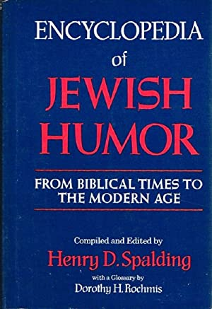 Encyclopedia of Jewish Humor: From Biblical Times to the Modern Age