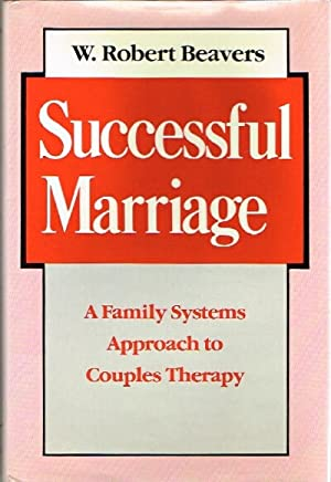Successful Marriage: A Family Systems Approach to Couples Therapy