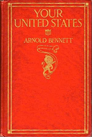 Your United States: Impressions of a First Visit: Bennett, Arnold