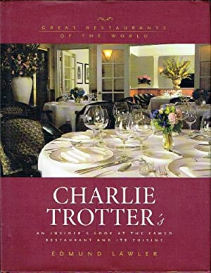 Charlie Trotter's: An Inside Look at the Famed Restaurant and its Cuisine