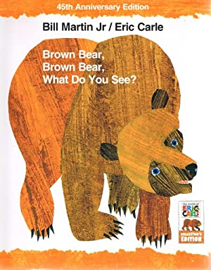 Brown Bear, Brown Bear, What Do You: Martin, Bill Jr.;