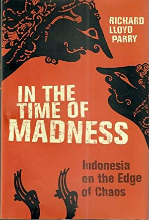 In the Time of Madness: Indonesia on: Parry, Richard Lloyd