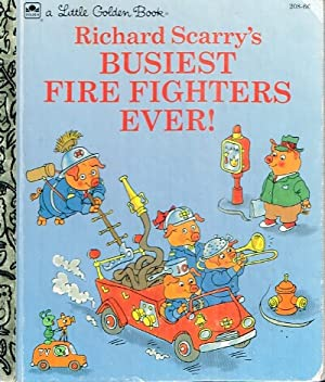 Richard Scarry's Busiest Fire Fighters Ever!: Scarry, Richard