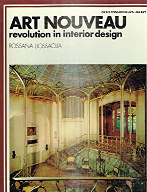 Art Nouveau: Revolution in Interior Design: Bossaglia, Rossana