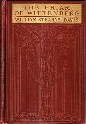 The Friar of Wittenberg: Davis, William Stearns
