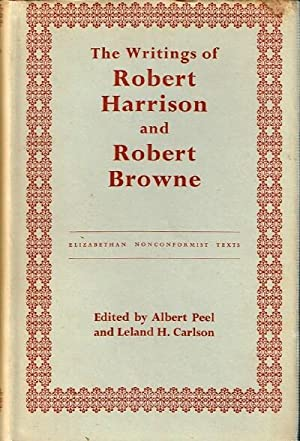 The Writings of Robert Harrison and Robert Browne: Harrison, Robert; Robert Browne