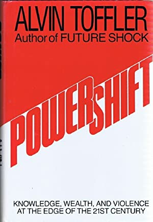 Power Shift: Knowledge, Wealth, and Violence at: Toffler, Alvin