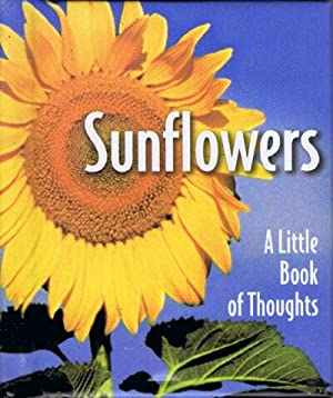 Sunflowers: A Little Book of Thoughts