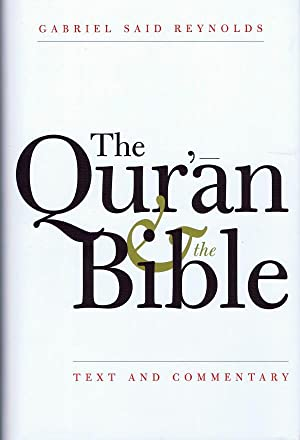 The Quran and the Bible: Text and Commentary