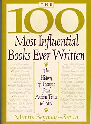 The 100 Most Influential Books Ever Written: The History of Thought from Ancient Times to Today