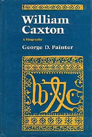 William Caxton: A Biography