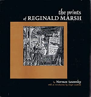 The Prints of Reginald Marsh: An Essay: Sasowsky, Norman; Lloyd