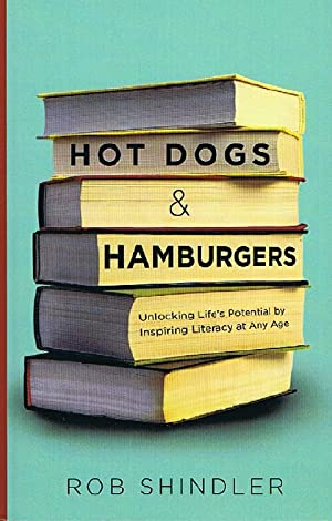 Hot Dogs & Hamburgers: Unlocking Life's Potential by Inspiring Literacy at Any Age