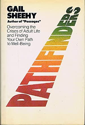 Pathfinders: Overcoming the Crises of Adult Life and Finding Your Own Path to Well-Being.
