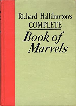 Richard Halliburton's Complete Book of Marvels