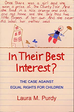 In Their Best Interest? The Case Against Equal Rights for Children