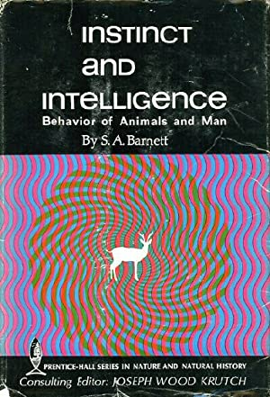 INSTINCT AND INTELLIGENCE: Behavior of Animals and Man