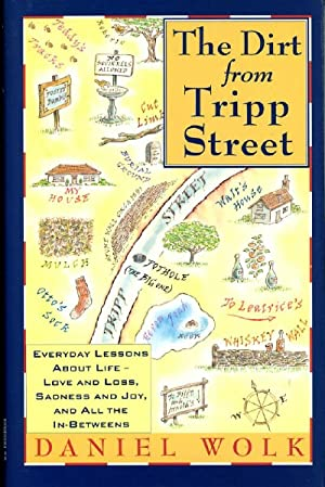 THE DIRT FROM TRIPP STREET: Everyday Lessons About Life, Love and Loss, Sadness and Joy, and all ...