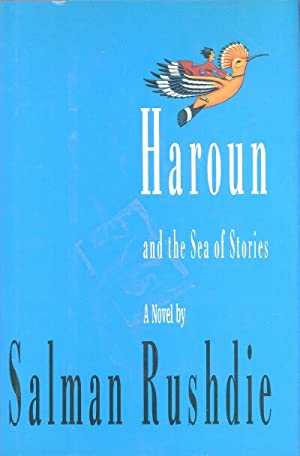 HAROUN AND THE SEA OF STORIES: Rushdie, Salman