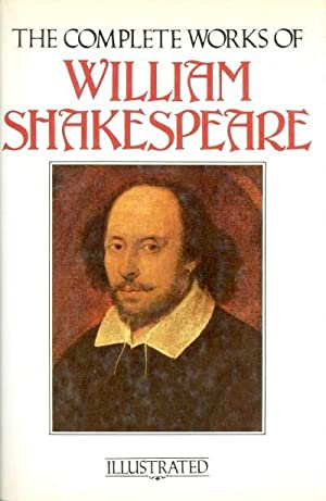 The Complete Works of William Shakespeare: Illustrated: Shakespeare, William