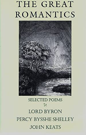 THE GREAT ROMANTICS: SELECTED POEMS: Shelley, Percy Bysshe;
