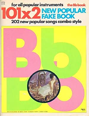 101x2 NEW POPULAR FAKE BOOK: 202 NEW POPULAR SONGS COMBO STYLE: Charles Hansen Publishers