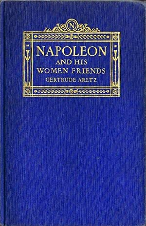 NAPOLEON AND HIS WOMEN FRIENDS: Aretz, Gertrude