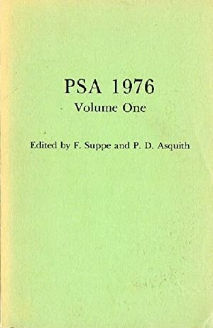 PSA 1976: Volume One: Proceedings of the 1976 Biennial Meeting of the Philosophy of Science Assoc...