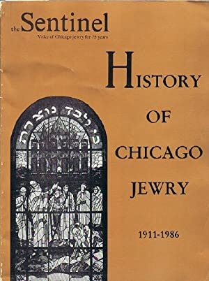 The Sentinel History of Chicago Jewry 1911-1986: The Sentinel; J.J. Fishbein (ed)