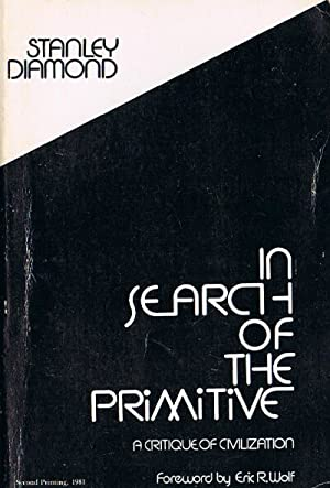 In Search of the Primitive: A Critique of Civilization